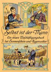 Selbst ist der Mann  Jugendbuch  1910