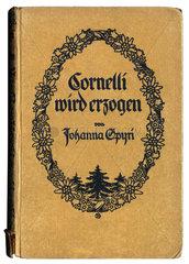 Kinderbuch Cornelli wird erzogen von Johanna Spyri  1905