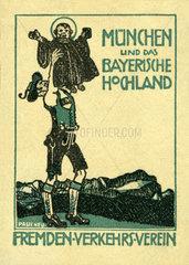 Fremdenverkehrsverein Muenchen und das Bayerische Oberland  Werbung  1912