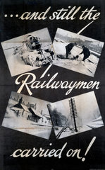 'And Still the Railwaymen Carried On!'  World War II poster  1939-1945.