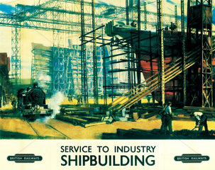'Service to Industry: Shipbuilding'  BR poster  c 1950.