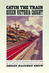 'Catch the train Queen Victoria caught'  1990.