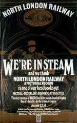 'North London Railway - We're in Steam'  poster  c 1970s.