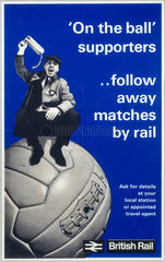 'On the Ball Supporters...follow away matches by rail'  BR poster  c 1970s.