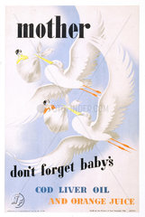 'Mother  Don't Forget Baby's Cod Liver Oil and Orange Juice'  1946.