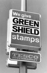Green Shield stamp sign  Tesco hypermarket  May 1977.