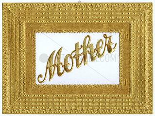 alter goldener Bilderrahmen  Schriftzug Mother  um 1905