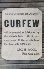 Curfew notice for the Citizens of Dayton  Ohio  enforced by Geo. H. Wood