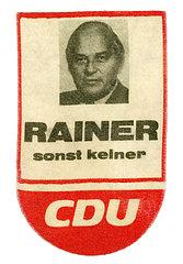 CDU Wahlwerbung fuer Kanzlerkandidat Rainer Barzel  1972