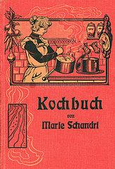 Kochbuch von Marie Schandri  1913